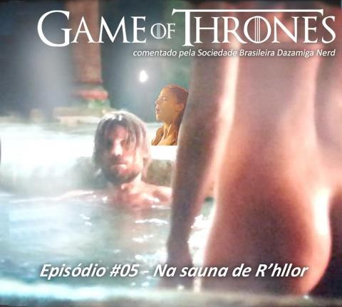 GoT Podcast se03ep05